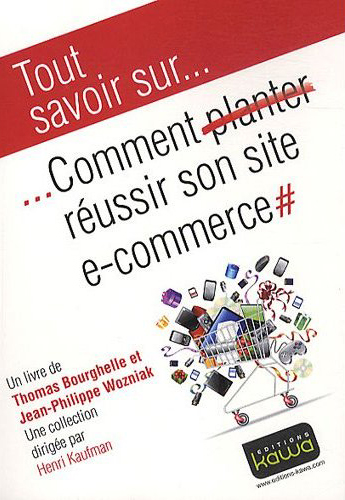 comment reussir site ecommerce - Comment réussir son site e-commerce