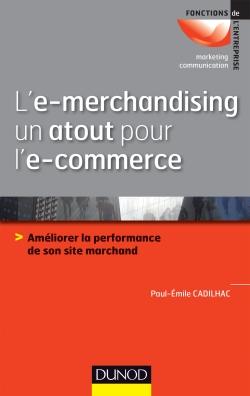 Lemerchandising un atout pour le commerce - L'emerchandising, un atout pour l'e-commerce [livre]
