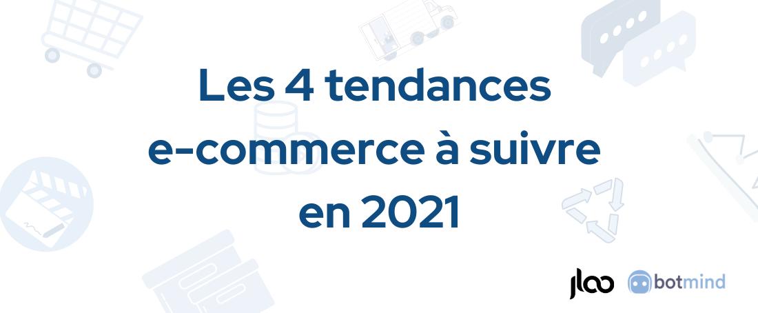 Les 4 tendances e commerce à suivre en 2021 1 - Accueil